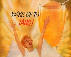 Funny. We have been waking up to Tang!
